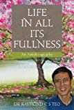 img - for Life in All Its Fullness: An Autobiography book / textbook / text book