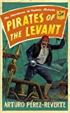 Pirates of the Levant: The Adventures of Captain Alatriste