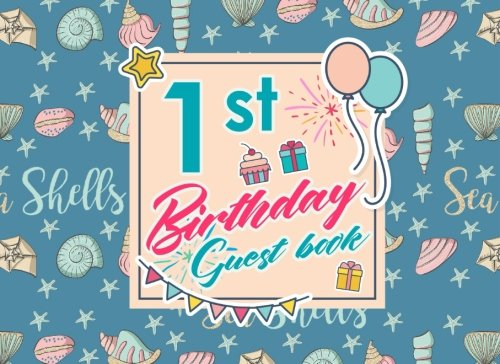 Download 1st Birthday Guest Book: Blank Guest Book Birthday, Guest Sign In Book Blank, Guest Book For Birthday Party, Party Guest Book, Cute Sea Shells Cover (Volume 75) ebook
