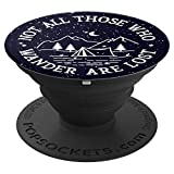 Not All Those Who Wander Are Lost Camping Hiking Gift - PopSockets Grip and Stand for Phones and Tablets