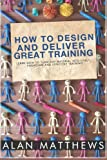 How To Design And Deliver Great Training