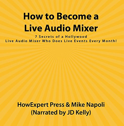 How to Become a Live Audio Mixer: 7 Secrets of a Hollywood Live Audio Mixer Who Does Live Events Every Month!