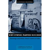 Why Ethnic Parties Succeed: Patronage and Ethnic Head Counts in India (Cambridge Studies in Comparative Politics)