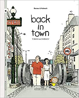 Amazon Fr Back In Town Tome 1 Gloire Aux Trottoirs Anne Baraou Nicolas Hubesch Livres