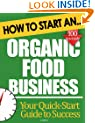 How to Start an Organic Food Business: Step-By-Step Tips to Boost Your Organic Food Business Success