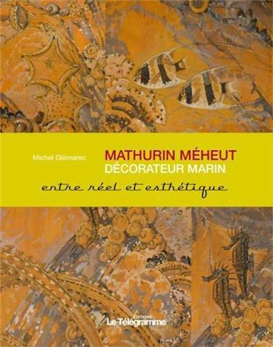 MATHURIN MEHEUT, DECORATEUR MARIN... Michel Glémarec