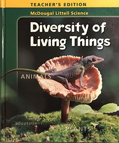 Diversity of Living Things, Teacher's Edition (McDougal Littell Science)