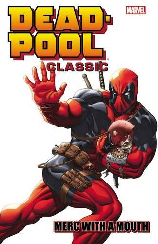 Deadpool Classic Volume 11: Merc With a Mouth ()