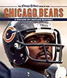 The Chicago Tribune Book of the Chicago Bears: A Decade-By-Decade History