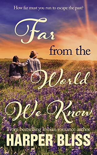 Far from the World We Know: A Lesbian Romance Novel