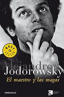 El maestro y las magas par Jodorowsky