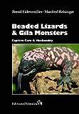 Beaded Lizards and Gila Monsters, Captive Care and Husbandry