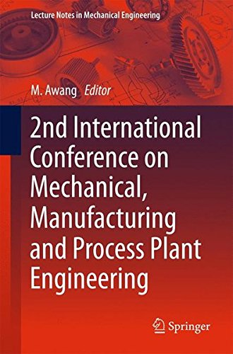 2nd International Conference on Mechanical, Manufacturing and Process Plant Engineering (Lecture Notes in Mechanical Engineering)