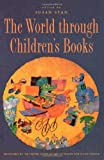 The World Through Children's Books, , 0810841983
