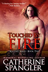 Touched by Fire - An Urban Fantasy Romance (Sentinel Series Book 2)
