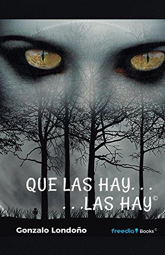 Que las hay, las hay (Spanish Edition) by [Londoño, Gonzalo]