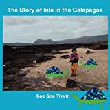The Story of Inle in the Galapagos, Soe Soe Thwin, 160860361X