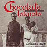 Front cover for the book Chocolate Islands: Cocoa, Slavery, and Colonial Africa by Catherine Higgs