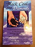 img - for Black Coal Into Diamonds book / textbook / text book