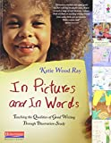 img - for In Pictures and In Words: Teaching the Qualities of Good Writing Through Illustration Study book / textbook / text book