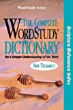 The Complete Word Study Dictionary New Testament, Spiros Zodhiates, 0899576648