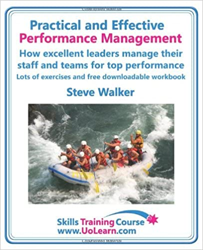 Book Practical and Effective Performance Management. How Excellent Leaders Manage and Improve Their Staff, Employees and Teams by Evaluation, Appraisal and (Skills Training Course)