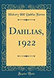 Amazon / Forgotten Books: Dahlias, 1922 Classic Reprint (Hickory Hill Dahlia Farms)