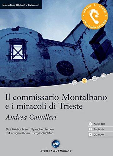 Il commissario Montalbano e i miracoli di Trieste - Interaktives Hörbuch Italienisch: Das Hörbuch zum Sprachen lernen - Ausgewählte Kurzgeschichten