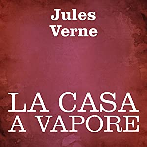 La casa a vapore [The Steam House] | Livre audio