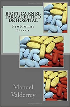 Descargar Texto Gratuito En PDF «Bioetica En El Farmaceutico De Hospital»