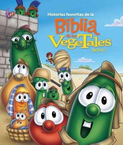 Historias Favoritas De La Biblia De Los Vegetales / Veggietales Bible Storybook (Spanish) Historias Favoritas De La Biblia De Los Vegetales / Veggietales Bible Storybook