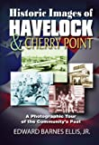 Historic Images of Havelock, Edward Barnes Ellis, 0984318410