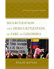 Securitization and Desecuritization of FARC in Colombia: A Dual Perspective Analysis