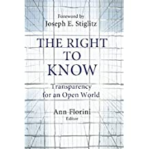 The Right to Know: Transparency for an Open World (Initiative for Policy Dialogue)