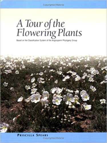 Based on the Classification System of the Angiosperm Phylogeny Group A Tour of the Flowering Plants
