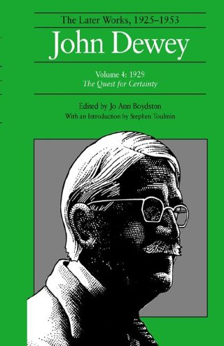 John Dewey: The Later Works, 1925-1953, Vol. 4: 1929- The Quest for Certainty (John Dewey Quest For Certainty compare prices)