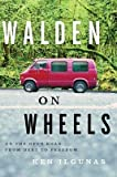 [(Walden on Wheels: On the Open Road from Debt to Freedom)] [Author: Ken Ilgunas] published on (May, 2013)