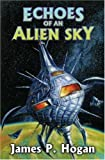 Echoes of an Alien Sky, James P. Hogan, 1416555323