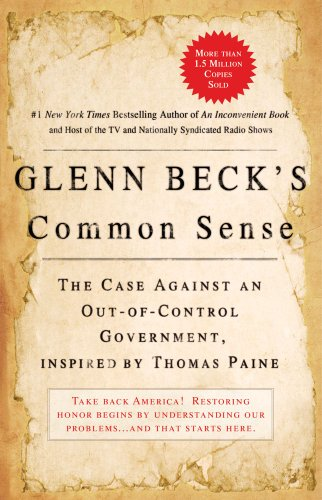Glenn Beck's Tired Sense: The Case Against an Out-of-Control Government, Inspired by Thomas Paine