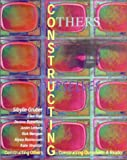 Constructing Others, Constructing Ourselves : A Reader, Gruber, Sibylle, 0787293598
