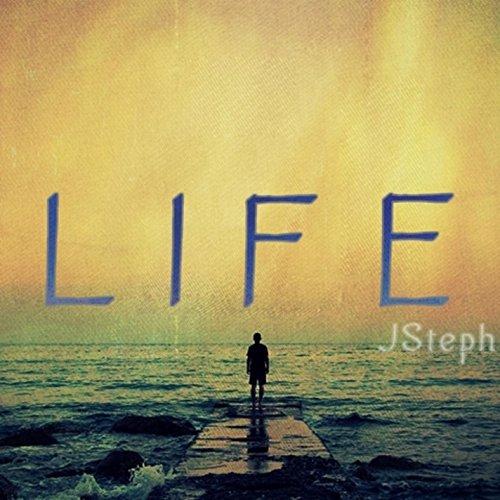 JSteph - Life 2017