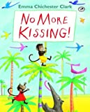 No More Kissing!, Emma Chichester Clark, 0440417619