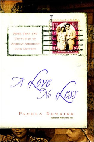 Search : A Love No Less: Two Centuries of African American Love Letters
