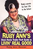 Ruby Ann's down Home Trailer Park Guide to Livin' Real Good, Ruby Ann Boxcar, 0806525479