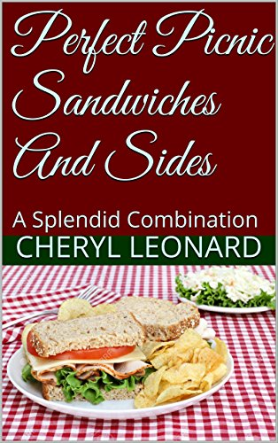 Perfect Picnic Sandwiches And Sides: A Splendid Combination