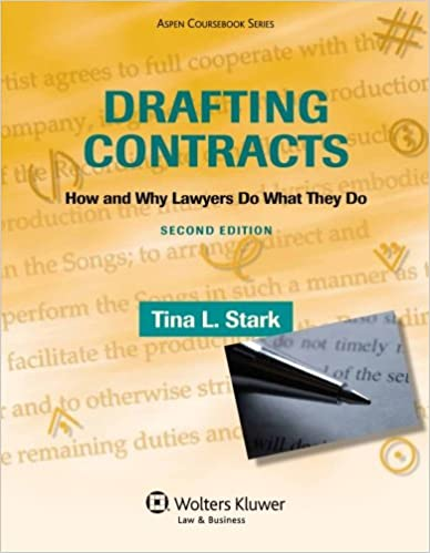 Drafting Contracts How Why Lawyers Do What They Do Second