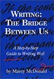 Writing : The Bridge Between Us, McDonald, Marcy, 0971578117