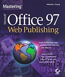 Mastering Web Publishing with Microsoft Office 97
