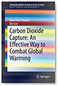 Carbon Dioxide Capture: An Effective Way to Combat Global Warming (SpringerBriefs in Molecular Science)