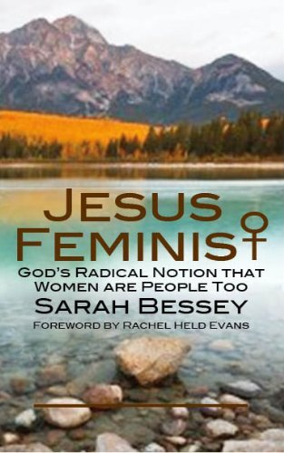 Jesus Feminist: God's Radical Notion that Women are People too by Sarah Bessey (27-Nov-2013) Paperback